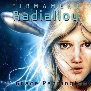 Radialloy by J. Grace Pennington