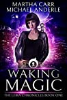Waking Magic (The Leira Chronicles, #1)