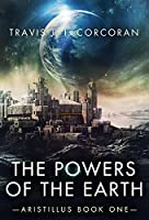 The Powers of the Earth (Aristillus  #1)