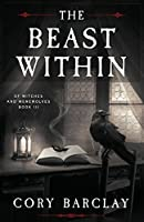 The Beast Within (Of Witches and Werewolves) (Volume 3)
