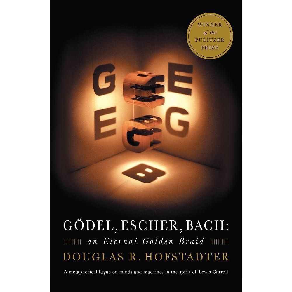 Gödel, Escher, Bach: An Eternal Golden Braid by Douglas R  Hofstadter