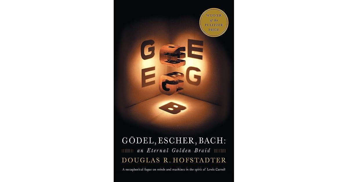 547807766 Gödel, Escher, Bach: An Eternal Golden Braid by Douglas R. Hofstadter
