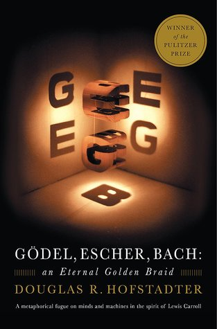Gödel, Escher, Bach: An Eternal Golden Braid by Douglas R. Hofstadter