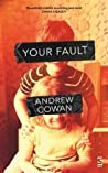 Your Fault by Andrew Cowan