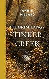 Pelgrim langs Tinker Creek by Annie Dillard