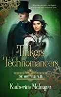 Of Tinkers and Techromancers (The Whitfield Files, #1)