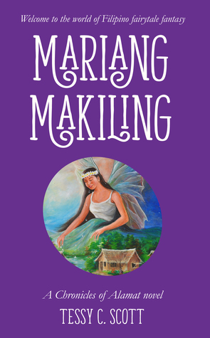 Mariang Makiling A Chronicles Of Alamat Novel By Tessy C Scott