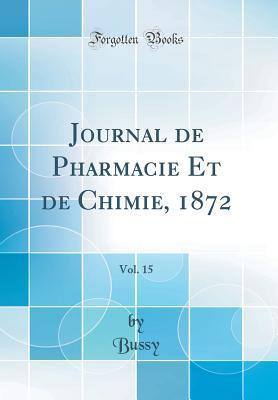 Journal de Pharmacie Et de Chimie, 1872, Vol. 15 (Classic Reprint)