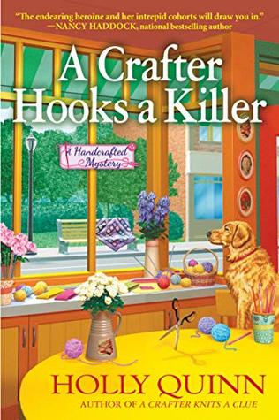 A Crafter Hooks a Killer: A Handcrafted Mystery