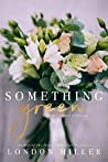 Something Green (Den of Mercenaries, #2.5)