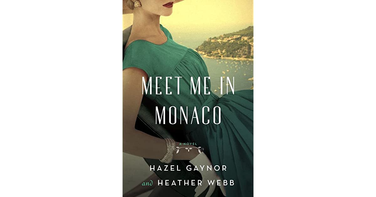 Meet Me in Monaco by Hazel Gaynor