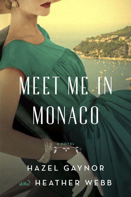 Meet Me in Monaco by Hazel Gaynor