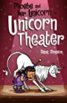 Phoebe and Her Unicorn in Unicorn Theater (Phoebe and Her Unicorn, #8)