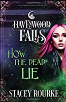 How the Dead Lie (Havenwood Falls Novella)