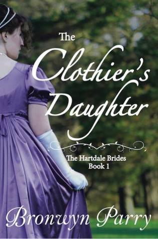 The Clothier's Daughter by Bronwyn Parry