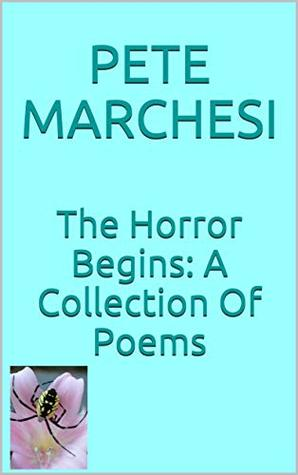 The Horror Begins: A Collection Of Poems