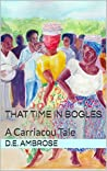 That Time in Bogles: A Carriacou Tale