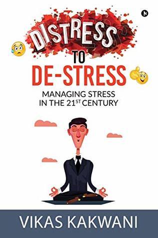 Distress to De-Stress by Vikas Kakwani
