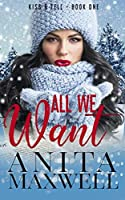 All We Want (Kiss & Tell, #1)
