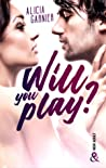 Will you Play ?