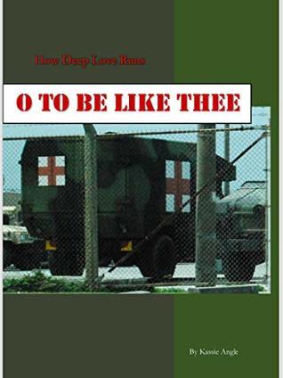 O to be Like Thee: How Deep Love Runs