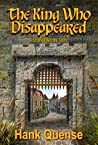 The King Who Disappeared