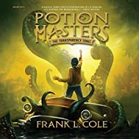 The Transparency Tonic: The Potion Masters Series, book 2