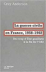 La guerre civile en France, 1958-1962. Du coup d'Etat gaulliste à la fin de l'OAS