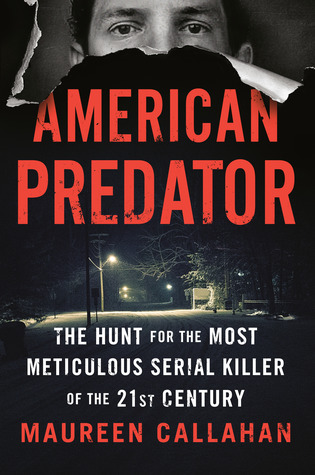 American Predator: The Hunt for the Most Meticulous Serial