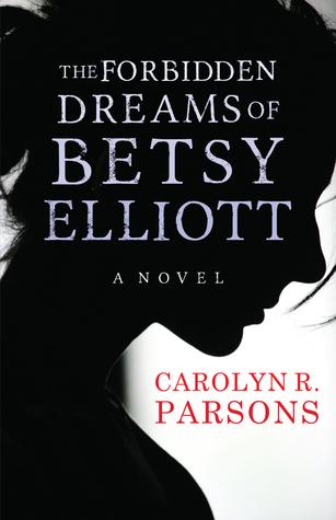 The Forbidden Dreams of Betsy Elliott