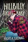 Hillybilly Drug Baby: The Story (Hillbilly Drug Baby Book 2)