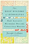 The Deep History of Ourselves by Joseph E. LeDoux