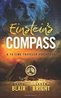 Einstein's Compass: A YA Time Traveler Adventure