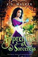 The Apprentice Sorceress (Fairy Tales of Lyond, #2)