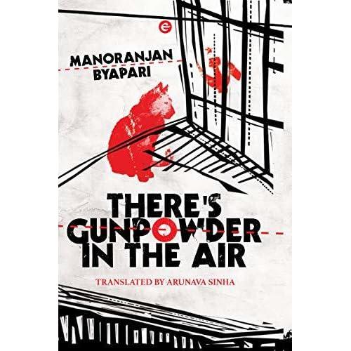 There S Gunpowder In The Air By Manoranjan Byapari