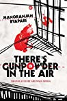 There's Gunpowder in the Air by Manoranjan Byapari