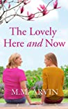 The Lovely Here and Now