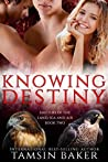 Knowing Destiny (Shifters of the Land, Sea and Air #2)