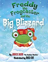 Freddy the Frogcaster and the Big Blizzard