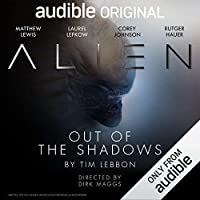 Alien: Out of the Shadows (An Audible Original Drama)
