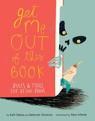 Get Me Out of This Book!: Rules & Tools for Being Brave