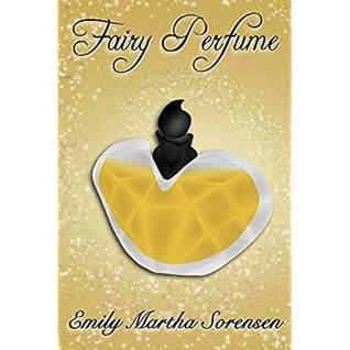 Fairy perfume by Emily Martha Sorensen