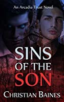 Sins of the Son (Arcadia Trust, #3)