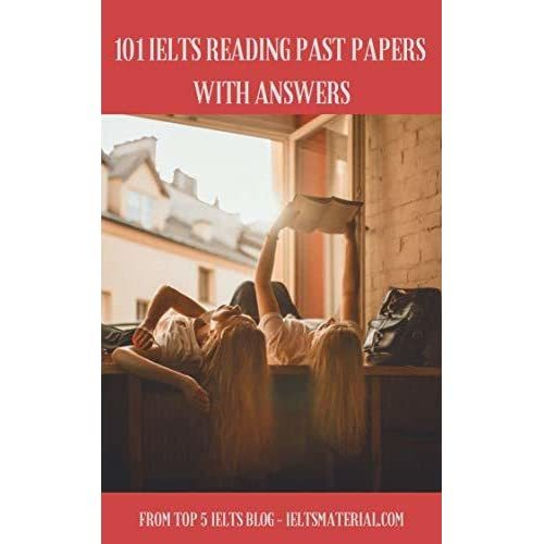 101 IELTS Reading Past Papers with Answers 2019 by IELTSMATERIAL