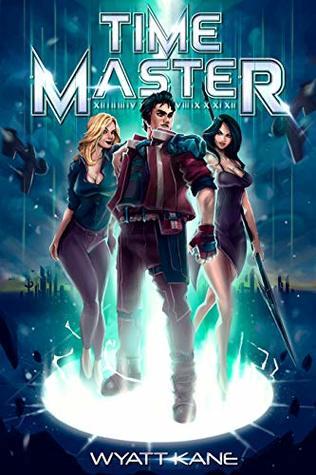 Time Master, Book 1 - Wyatt Kane