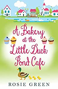 A Bakery at the Little Duck Pond Cafe (The Little Duck Pond Cafe, #5)