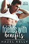 Friends with Benefits (Beta Brothers, #2)