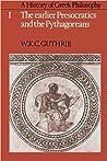 A History of Greek Philosophy, Volume 1 by W.K.C. Guthrie
