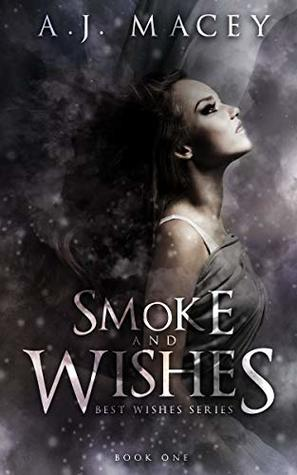 Smoke and Wishes (Best Wishes #1)