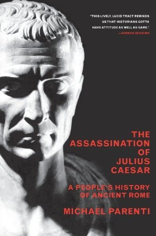 The Assassination Of Julius Caesar A People S History Of